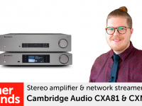 Product video: Cambridge Audio CXA81 stereo amplifier & CXN V2 network streamer