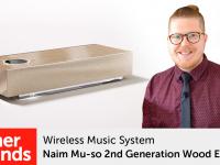 Product video: Naim Mu-so 2nd Generation Wood Edition (Light Oak) – Wireless Music System
